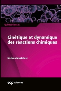 Mehran Mostafavi - Cinétique et dynamique des réactions chimiques.