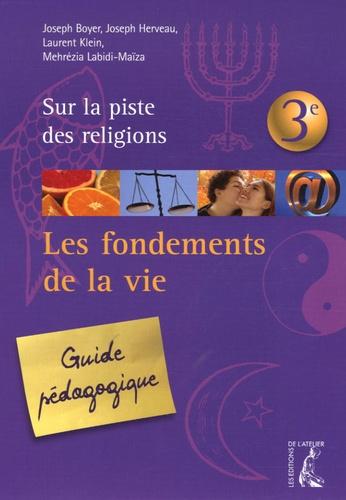 Mehrézia Labidi-Maïza et Joseph Boyer - Les fondements de la vie - Guide pédagogique 3e.
