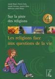 Mehrézia Labidi-Maïza et Joseph Boyer - Les religions face aux questions de la vie.