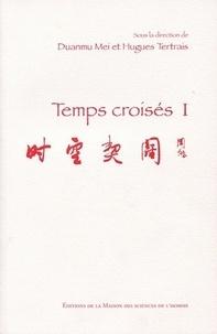Mei Duanmu et Hugues Tertrais - Temps croisés - Tome 1.