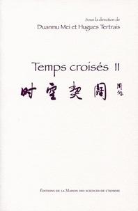 Mei Duanmu et Hugues Tertrais - Temps croisés - Tome 2.