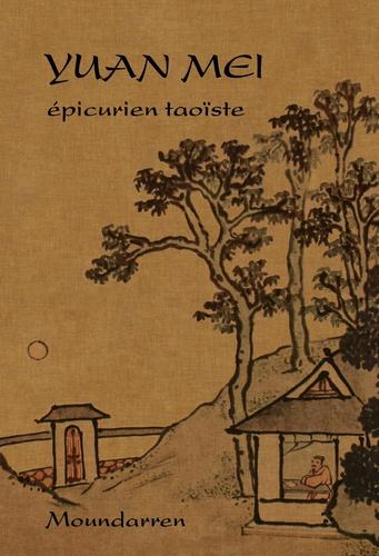 Mei Yuan - Yuan Mei - Epicurien taoïste.
