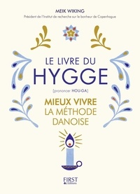 Meik Wiking - Le livre du Hygge - Mieux vivre : la méthode danoise.