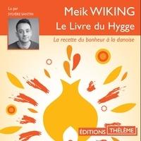Meik Wiking et Sylvère Santin - Le Livre du Hygge. La recette du bonheur à la danoise.