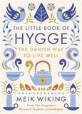 Meik Wiking - The Little Book of Hygge - The Danish Way of Live Well.