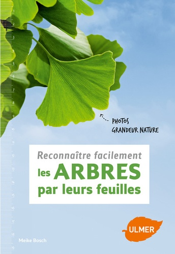 Meike Bosch - Reconnaître facilement les arbres par leurs feuilles.