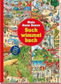 Mein Anne Suess Suchwimmelbuch - Sachen suchen - Wörter lernen!.