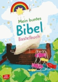 Mein buntes Bibel-Bastelbuch.