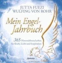 Mein Engel-Jahrbuch - 365 Himmelsbotschaften für Kraft, Licht und Inspiration.