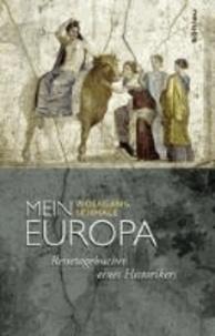 Mein Europa - Reisetagebücher eines Historikers.