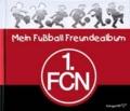 Mein Fußball Freundealbum - 1. FC Nürnberg 2013/2014.