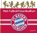 Mein Fußball Freundealbum - FC Bayern München 2013/2014.