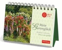 Mein Gartenglück - 100 Bilder & 100 Zitate; wie es mir gefällt.