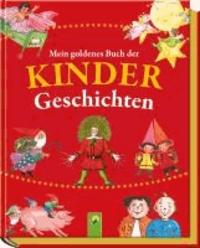 Mein goldenes Buch der Kindergeschichten.