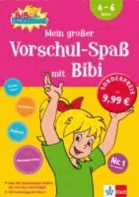 Mein großer Vorschul-Spaß mit Bibi Erstes Lesen, Schreiben, Rechnen, Konzentration - 4 - 6 Jahre.