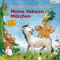 Mein großes Fühl- und Streichelbuch - Meine liebsten Märchen. Ab 18 Monate.