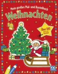 Mein großes Mal- und Bastelbuch Weihnachten.