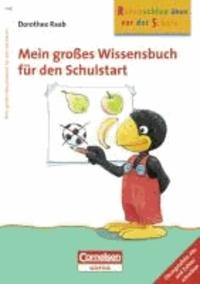 Mein großes Wissensbuch für den Schulstart - Arbeitsbuch mit Übungstafeln: ABC und Zahlen schreiben.