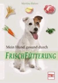 Mein Hund gesund durch Frischfütterung.