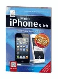Mein iPhone & ich - Für iPhone 5 und iOS 6 inkl. iCloud und Gratis E-Book.