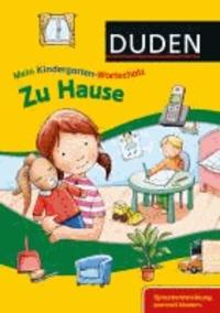 Mein Kindergarten-Wortschatz - Zu Hause - Sprachentwicklung sinnvoll fördern.