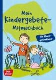Mein Kindergebete-Mitmachbuch für Kindergartenkinder.
