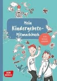 Mein Kindergebete-Mitmachbuch für Schulkinder.
