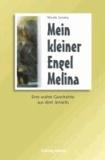 Mein kleiner Engel Melina - Eine wahre Geschichte aus dem Jenseits..