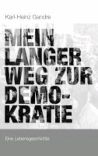 Mein langer Weg zur Demokratie - Eine Lebensgeschichte.