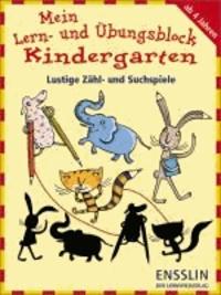 Mein Lern- und Übungsblock Kindergarten - Lustige Zähl- und Suchspiele.