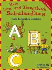 Mein Lern- und Übungsblock Schulanfang - Erste Buchstaben schreiben.