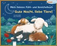Mein liebstes Fühl- und Streichelbuch - Gute Nacht, liebe Tiere!.
