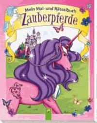 Mein Mal- und Rätselbuch Zauberpferde.