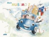 Mein MUSIMO - Schülerheft 2 - Mit dem MUSIMO unterwegs durch Europa, ein Kinderheft für das zweite Musikjahr zum Schmökern, Nachschlagen und Gestalten..
