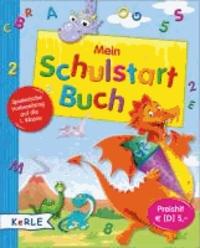 Mein Schulstart-Buch - Spielerische Vorbereitung auf die 1. Klasse.