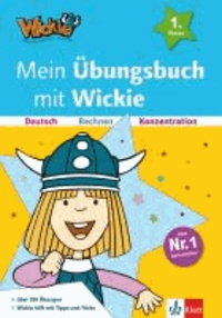 Mein Übungsbuch mit Wickie - Deutsch, Rechnen, Konzentration 1. Klasse.