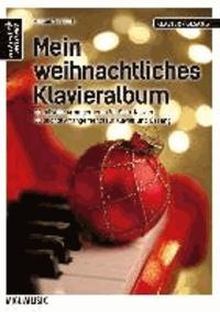 Mein weihnachtliches Klavieralbum - 20 stilvolle Arrangements für Solo-Klavier & 20 leichte Arrangements für Klavier und Gesang.