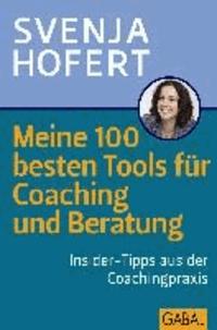 Meine 100 besten Tools für Coaching und Beratung - Insider-Tipps aus der Coachingpraxis.