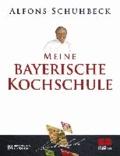 Meine bayerische Kochschule.