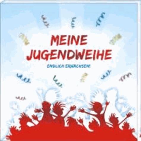 Meine Jugendweihe - Album zum Eintragen und Einkleben.