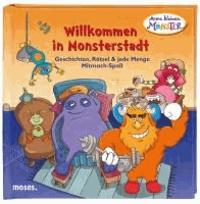 Meine kleinen Monster Willkommen in Monsterstadt - Geschichten, Rätsel und jede Menge Mitmach-Spaß.