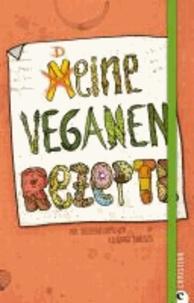 Meine veganen Rezepte - Einschreibbuch.