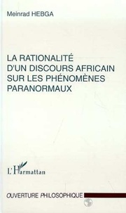 Meinrad Hebga - La rationalité d'un discours africain sur les phénomènes paranormaux.