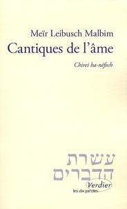 Meïr Leibusch Malbim - Cantiques de l'âme - Chirei ha-néfech.