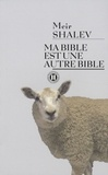 Meir Shalev - Ma Bible est une autre Bible.