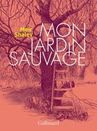 Meir Shalev - Mon jardin sauvage.