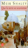 Meir Shalev - Que la terre se souvienne.