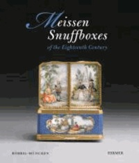 Meissen Snuffboxes of the Eighteenth Century - Catalogue of the Exhibition Munich / Residenz 7.11. - 8.12.2013.