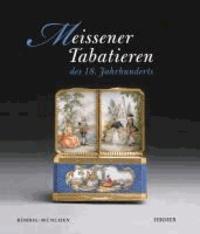 Meissener Tabatieren des 18. Jahrhunderts - Katalogbuch zur Ausstellung München / Residenz 7.11. - 8.12.2013.