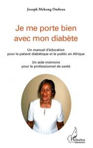 Je me porte bien avec mon diabète - Un manuel déducation pour le patient diabétique et le public en Afrique.pdf